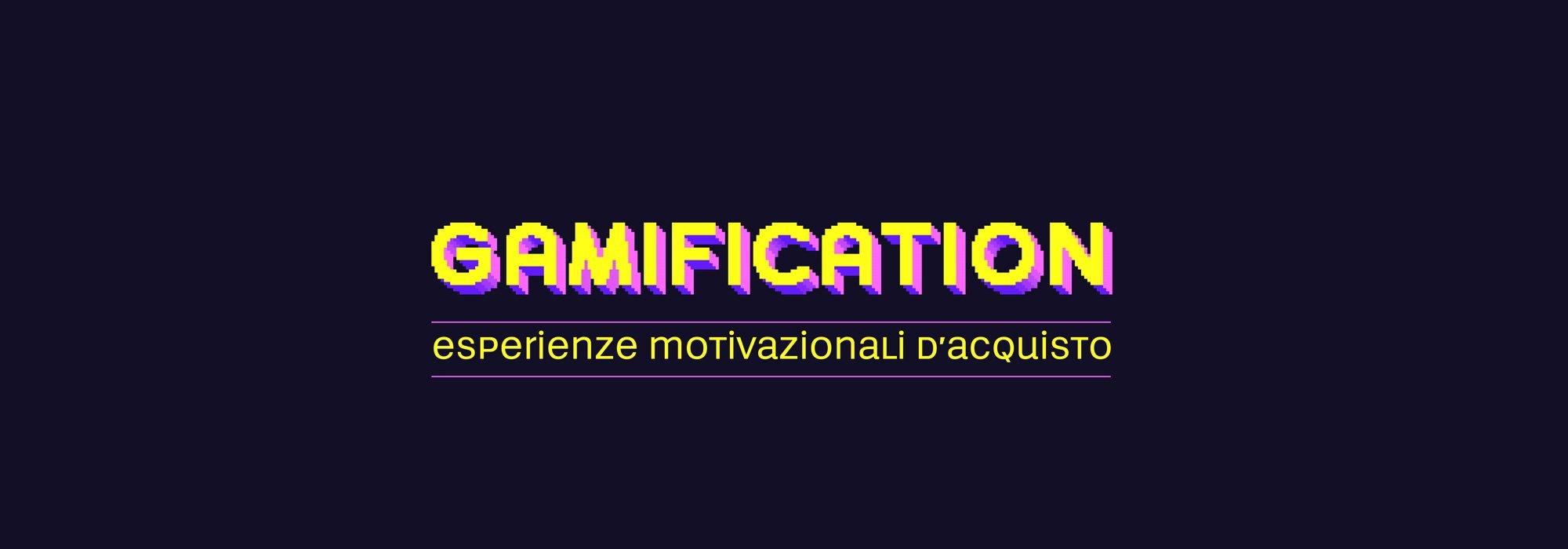 Gamification: esperienze motivazionali d'acquisto