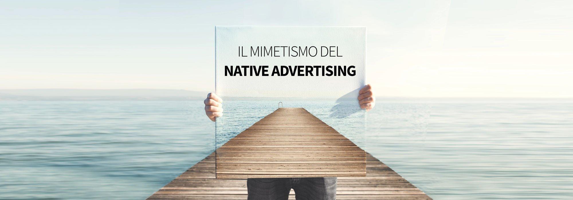 Il mimetismo del Native Advertising