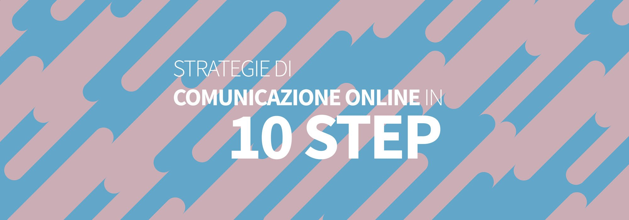 Strategie di comunicazione online in 10 step